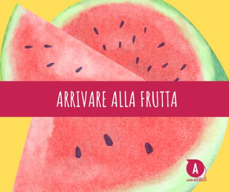 Arrivare alla frutta
