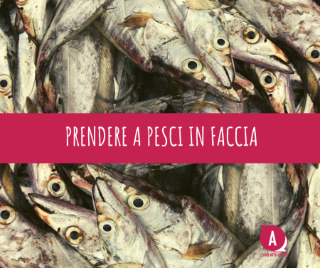 Prendere a pesci in faccia