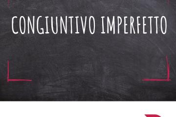 Grammaticando  -CONGIUNTIVO IMPERFETTO