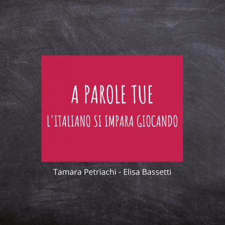 A parole tue - L'Italiano si impara giocando